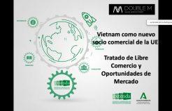 Vietnam como nuevo socio comercial de la UE. Tratado de libre comercio y Oportunidades de mercado