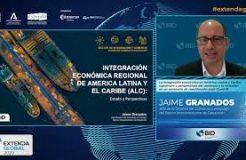 """Ponencia de Jaime Granados en Extenda Global: """"La integración económica en América Latina y el Caribe post Covid-19"""""""